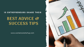 10 Entrepreneurs Share Their Best Advice & Success Tips