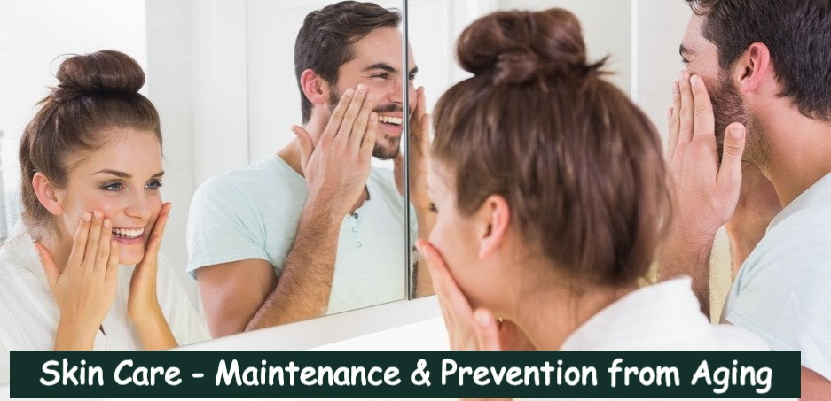 skin care - maintenance and prevention from aging