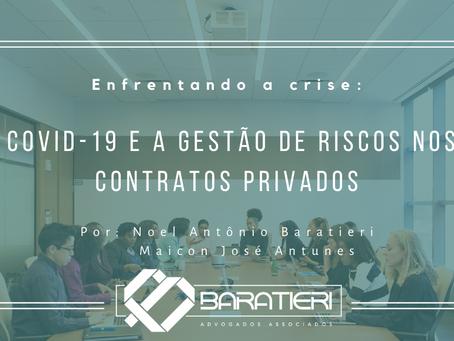 Enfrentando a crise: covid-19 e a gestão de riscos nos contratos privados