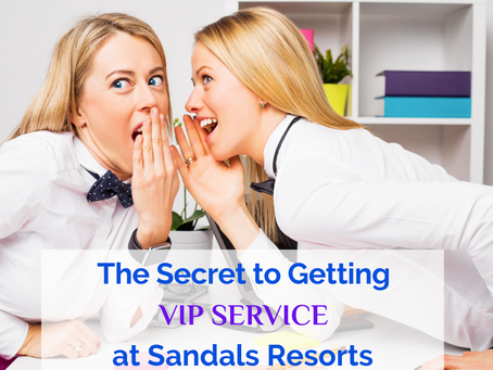 The Secret To Getting VIP Service at Sandals Resorts