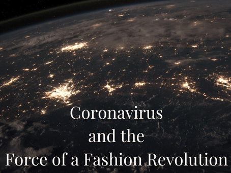 Coronavirus and the Force of a Fashion Revolution
