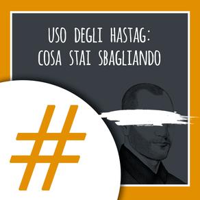 Uso degli Hashtag: cosa stai sbagliando