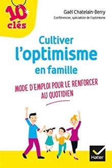 Cultiver l'optimisme en famille