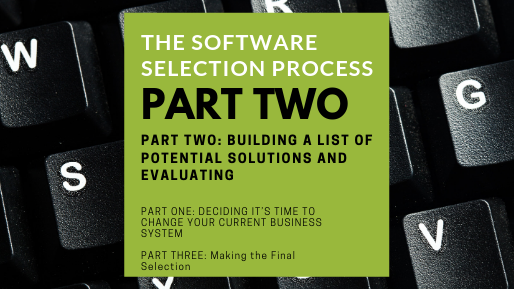 The Software Selection Process: Part 2 - Building a List of Potential Solutions and Evaluating