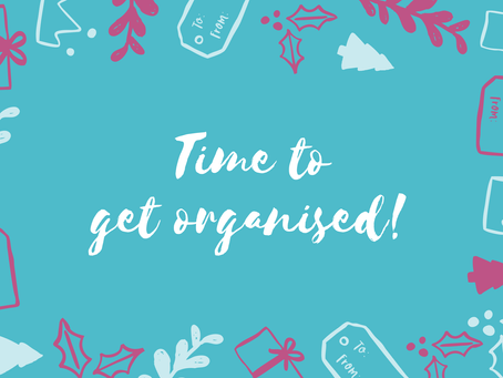 It's time to get organised!