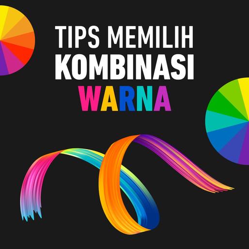 Tips Memilih Kombinasi Warna