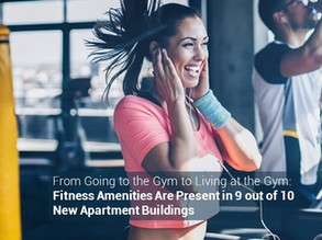 Living at the Gym: Fitness Amenities Are Present in 9 out of 10 New Apartment Buildings
