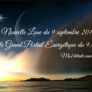 La Nouvelle Lune du 9 septembre 2018 et le Grand Portail Énergétique du 9/9