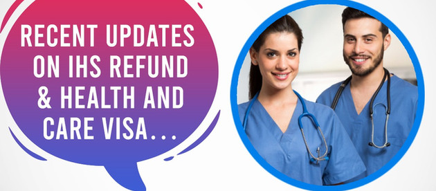 Recent Updates on IHS Refund & Health and Care Visa…