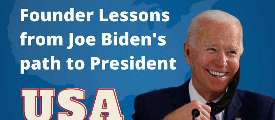 Founder and Product Lessons from President Elect Joe Biden's win over Donald Trump