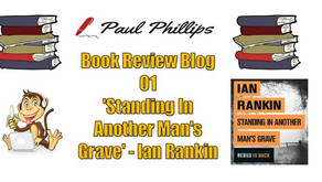 Review 01 - Ian Rankin - Standing In Another Man's Grave
