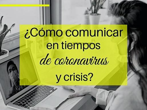 ¿Cómo comunicar en tiempos de coronavirus y crisis?