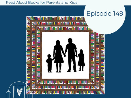 149: Read-Aloud Book Recommendations for Parents and Teachers