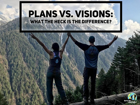 Plans vs. Visions: What The Heck Is The Difference?