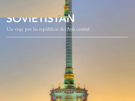 SOVIETISTÁN: Un viaje por las repúblicas de Asia Central, de ErikaFatland