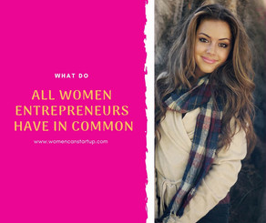 What do all women entrepreneurs have in common