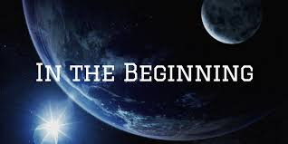 """In the Beginning...."""