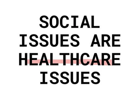 Social Issues are Healthcare Issues