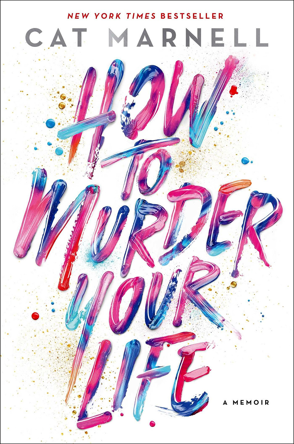 How to Murder Your Life by Cat Marnell thebookslut