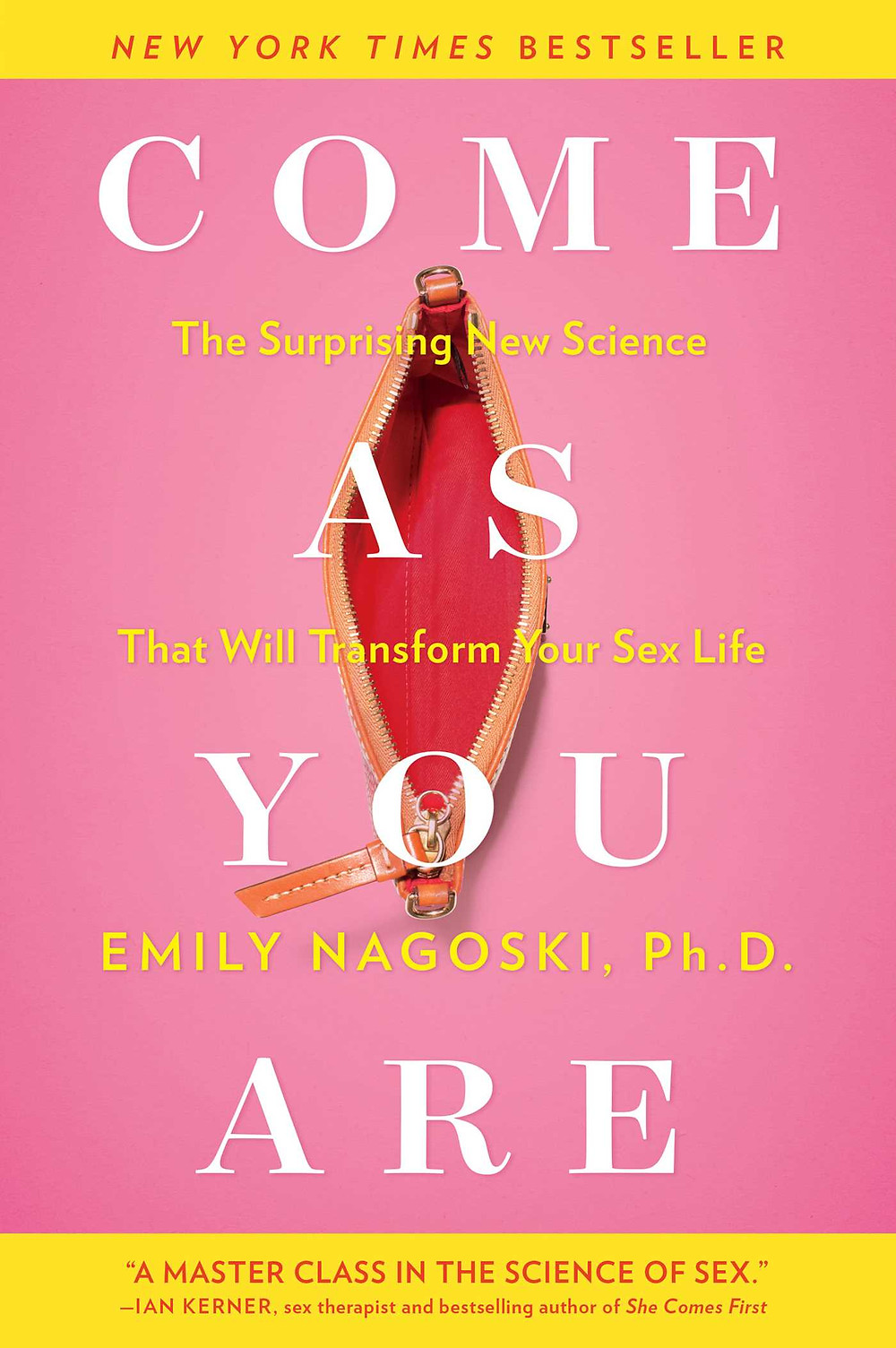 Come As You Are: The Surprising New Science That Will Transform Your Sex Life by Emily Nagoski : the book slut book reviews