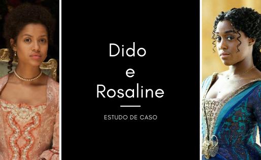 Estudo de Caso: Dido e Rosaline