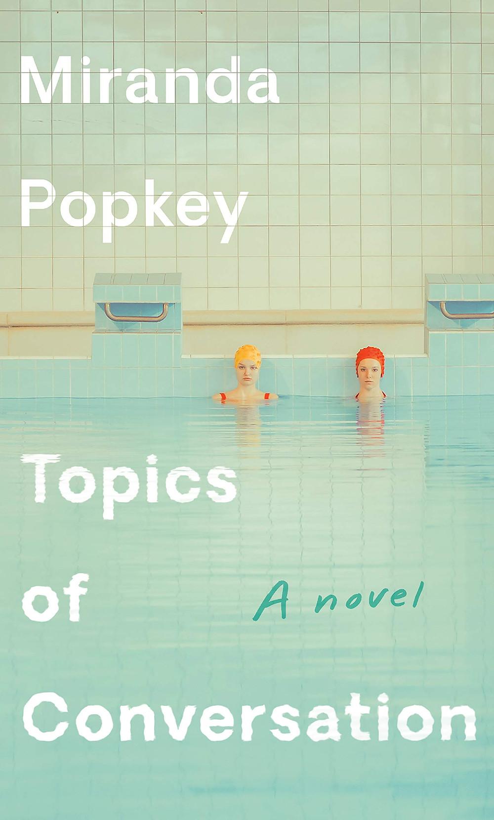 Topics of Conversation by Miranda Popkey : the book slut book reviews thebookslut