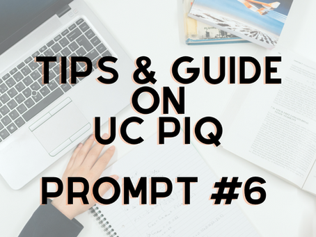 Tips and Guide on Writing UC PIQ Prompt #6