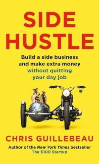 Side Hustle, Chris Guillebeau