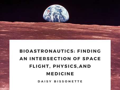Bioastronautics: Finding an Intersection of Space Flight, Physics, and Medicine – Daisy Bissonette