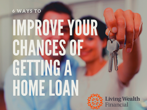 6 Ways to Improve Your Chances of Getting a Home Loan
