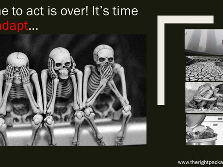 time to act is over! it's time to adapt