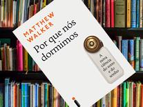 Clube do Livro : Por que nós dormimos de Matthew Walker