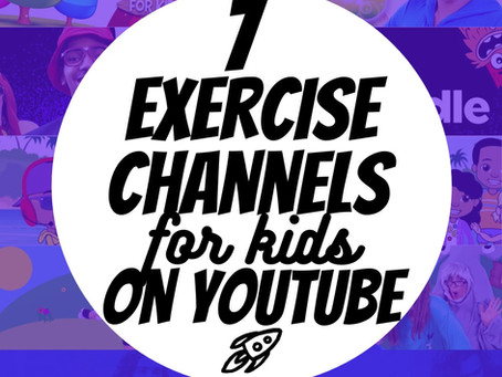 7 Exercise Video Channels for Kids on Youtube