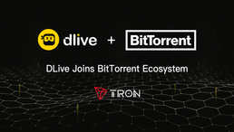 DLive Joins BitTorrent Ecosystem to Make Blockchain-Based Content Sharing Mainstream