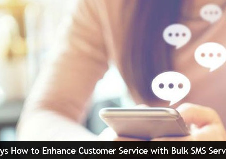 How to Enhance Customer Service with Bulk SMS service?