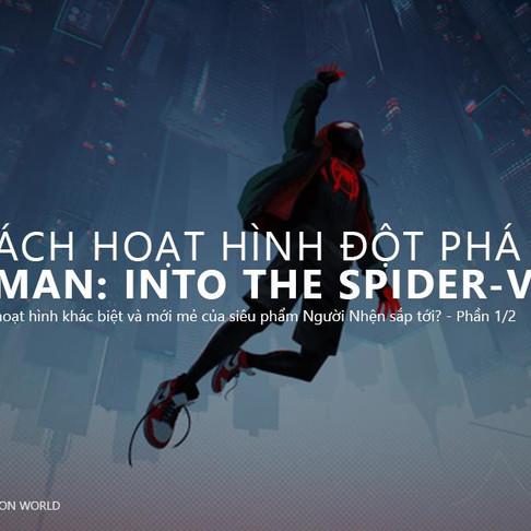 """Phong Cách Hoạt Hình Đột Phá Của """"Spider-Man: Into The Spider-Verse"""""""