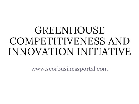 Greenhouse Competitiveness and Innovation Initiative