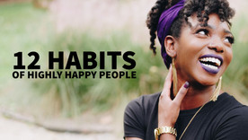 12 Habits of Highly Happy People