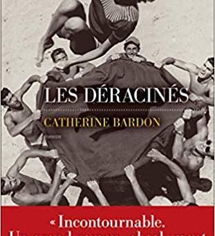 LES DÉRACINÉS de Catherine Bardon.