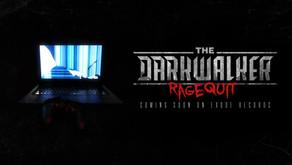 The Darkwalker - Ragequit [OUT NOW]