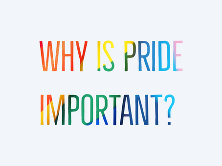 Why is Pride important?
