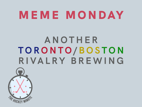 Another Toronto/Boston rivalry brewing - Meme Monday