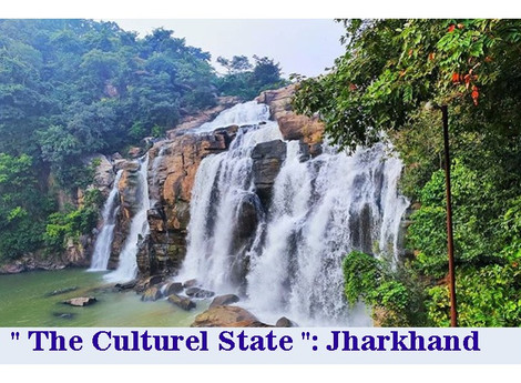 """"""" The Culturel State """": Jharkhand"""