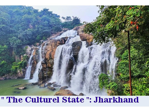 """ The Culturel State "": Jharkhand"