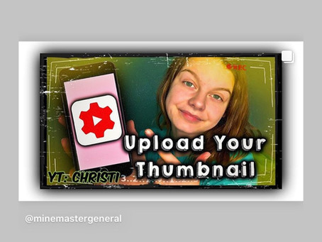 """OUT NOW!!! Christi: """"How to upload your YouTube Thumbnail from your phone"""""""