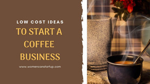 Low Cost Ideas To Start A Coffee Shop