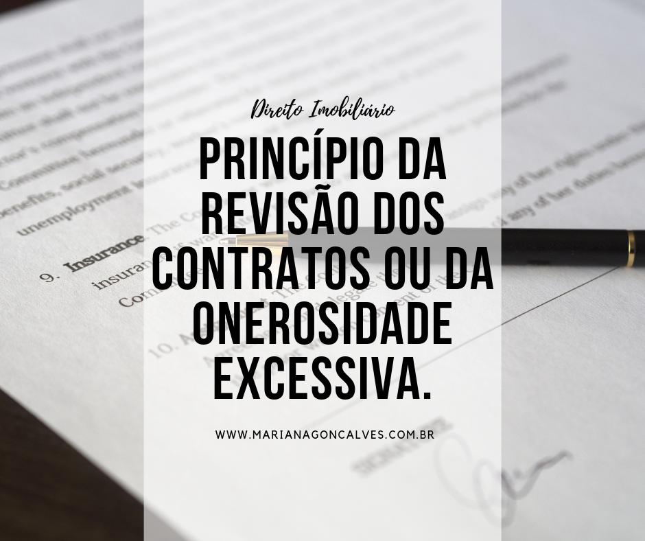 princípio da revisão dos contratos ou da onerosidade excessiva.
