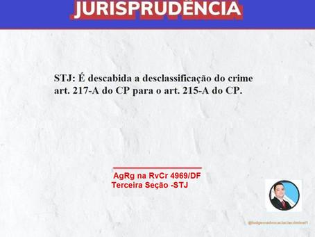 STJ: É descabida a desclassificação do crime art. 217-A do CP para o art. 215-A do CP.
