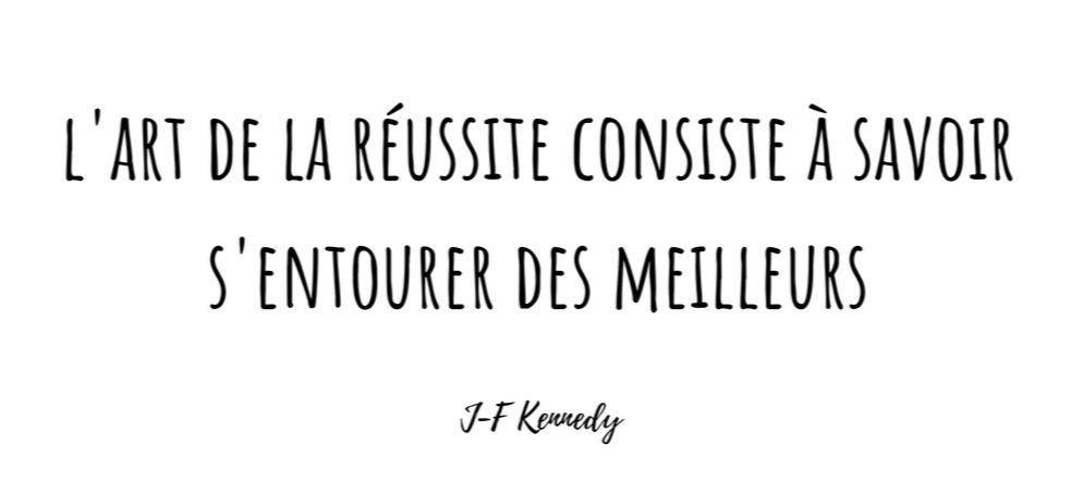 citation réussite - s'entourer des bonnes personnes - comment s'éloigner des personnes toxiques - comment avoir de bonnes relations avec les autres - l'art de la réussite - J-F-Kennedy - citation président - inspirante - motivante - réflexion sur la vie