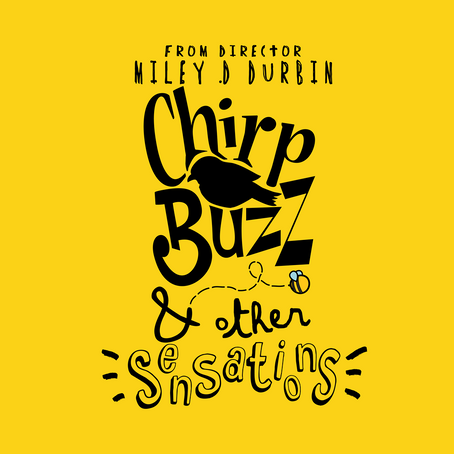 """""""Chirp, Buzz & Other Sensations"""" - Directed by Miley D. Durbin"""